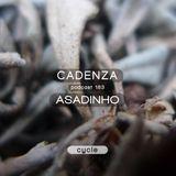 Cadenza Podcast   183 - Asadinho (Cycle)