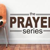 The Prayer Series: How Not to Pray