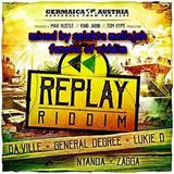 Replay Riddim (germaica austria 2017) Mixed By SELEKTA MELLOJAH FANATIC OF RIDDIM