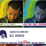DJ Ihou Guest Mix (Broadcasted on 23.11.2012 Mix The Soul with Vladislav Moustache Love)
