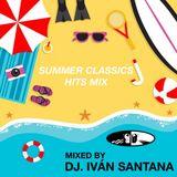 Summer Classics hits mix ( Mixed by Dj. Iván Santana )