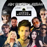 Dj Jorge Arizaga - Mix Ready Urban (Junio 2019)