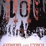 Android & Cyber - Brotherheadz!!!