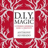 PDX DARLINGS, Anthony Alvarado Author of DIY Magic