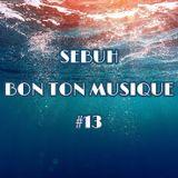 Sebuh - Bon Ton Musique #13