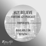 Fortune 421 Podcast 070 by Huy Believe
