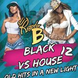 DJ Raptor B - Black VS House Vol 12 - CD 1 - Mix Edition