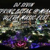 DjSevin - Spring Break 2017 @ Miami Ultra Music Fest