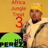 Africa Jungle Treat 3 , Best of Bongo,Kenya, Naija & Urban music 2019 - Dj Perez Mac mix