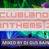 Clubland Anthems 2 Mixed By DJ Gus Bain
