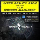 Hyper Reality Radio 079 – XLS & Greidor Allmaster