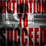 Motivation To Succeed - Monthly Mix Sessions