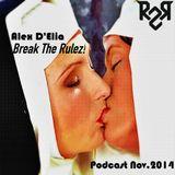 Alex D'elia - Break The Rulez! - November 2014Podcast