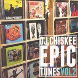 Dj Chiskee Presents: Epic Tunes Vol. 2 // Vinyl Mix 2013