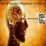 Sui @ epicfail Pfingstrave 19.05.18
