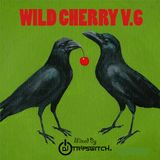 Dj Tripswitch - Wild Cherry V.6 (Sept 18 2014)