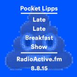 Late Late Breakfast Show on RadioActive.fm 08-08-15