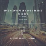 Chuurch - LIVE (1st US performance) at Outspoken Los Angeles - Perfect Driver Takeover - 12.23.16