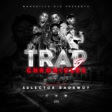TRAP CHRONICLES VOL 2 BY SELECTOR BAD BWOY