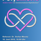 Dr. Stefan Meretz: Polyamorie - Anders lieben im mononormativen Kapitalismus? (16. Juni 2015)
