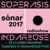 39-Superasis Indahouse@Superasis Live Set DANCEHALL DJ´s -Sonar2017- IntheMix.16.06.17