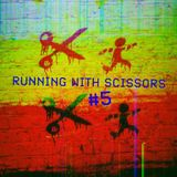 Running With Scissors #5