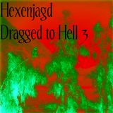 Hexenjagd - Dragged to Hell 3 (Witch House/Drag/Okkvlt)