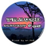 TRAUSE Podcast – Episode #08 (Mixed by Mr. Ve0) (14.03.2013)