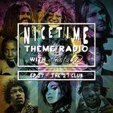 NICE TIME THEME RADIO with MISTA D ~~~~ Ep. 27: The 27 Club