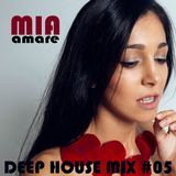 Mia Amare * Deep House Mix #05