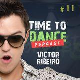 Victor Ribeiro - Time To Dance #11 (No Coment)
