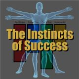 Episode 6: The Instincts of Success
