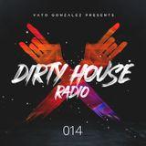 Dirty House Radio #014