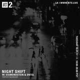 Night Shift w/ Diamondstein & DNTEL - 31st October 2017