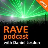Rave Podcast with Daniel Lesden 022: guest mix by Astral Projection (Israel)