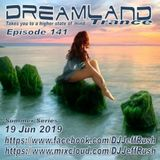 Dreamland Episode 141, 19 Jun 2019, New Trance