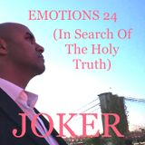 EMOTIONS 24 (IN SEARCH OF THE HOLY TRUTH)