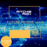 DJ Ritchie Rich - Future House Mix Vol. 14