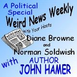 Weird News Weekly July 28 2016 Political Special