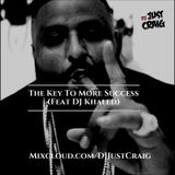 The Key To More Success (Feat DJ Khaled)