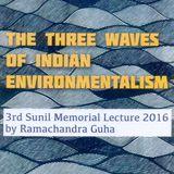 Ramachandra Guha on the Three Waves of Indian Environmentalism