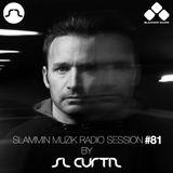 Slammin Muzik Radio Session 81 By SL Curtiz