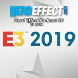 Nerd Effect Podcast 80 - E3 2019