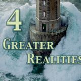 4 Greater Realities - Greater Than part 3