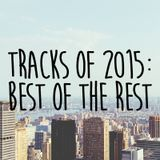 Tracks of 2015: Best of the Rest