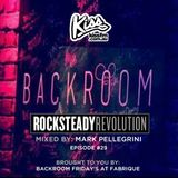 ROCKSTEADY REVOLUTION #029 Mark Pellegrini [KISS FM] brought to you by: Fabrique Backroom Fridays