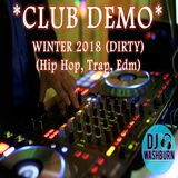 Night Club Demo Winter 2018 (Hip Hop, Trap, Edm) 30 Mins *DIRTY (QUICK MIXING)