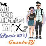 "The MODERNILLOS MIX (Remix 80's) By ""GAZEBO Dj"" Nº 02"