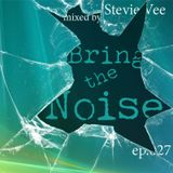 Stevie Vee - Bring The Noise 027