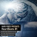 Hard Force Presents: HeartBeats #1 (A Hardstyle Session)